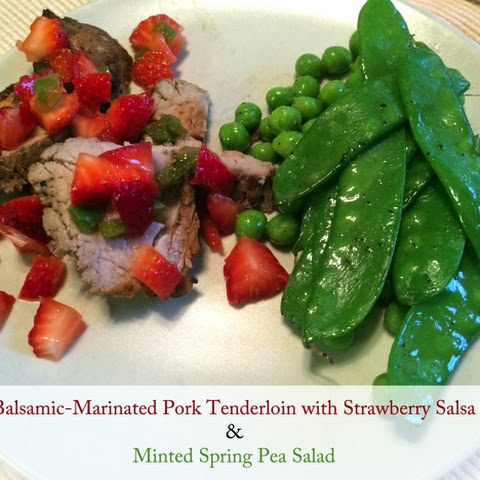 Balsamic-Marinated Pork Tenderloin with Strawberry Salsa and Minted Spring Pea Salad {Gluten-Free and Dairy-Free}