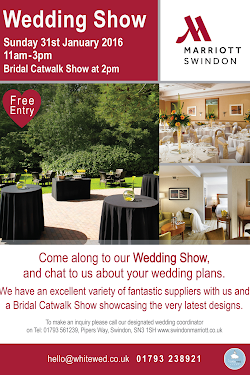 Swindon Marriott Hotel Wedding Show Sunday 31st January 2016 11am-3pm, Fashion Show 2pm