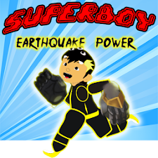 Super Boy Earthquake Power