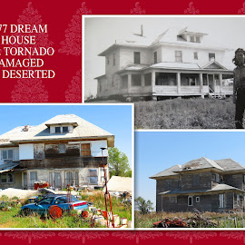 Wanda's Dream House by Rita Goebert - Typography Captioned Photos ( south dakota; prairie; farm house; tornado damage; passage of time;, winner )