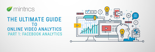 online video analytics part 1 facebook video analytics