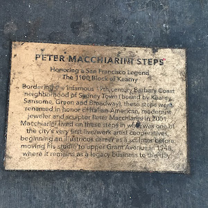 PETER MACCHIARINI STEPS Honoring a San Francisco Legend The 1100 Block of Kearny Bordering the infamous 19th century Barbary Coast neighborhood of Sydney Town (bound by Kearny, Sansome, Green and ...