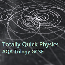 Totally Quick Physics - AQA