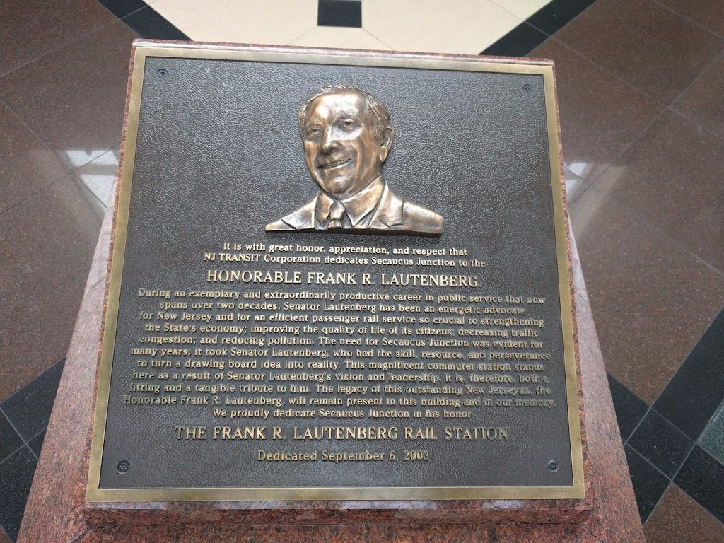 NJ TRANSIT Corporation dedicates Secaucus Junction to theHONORABLE FRANK R. LAUTENBERGDuring an exemplary and extraordinarily productive career in public service that nowspans over two decades, ...
