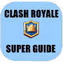 Super Guide for Clash Royale