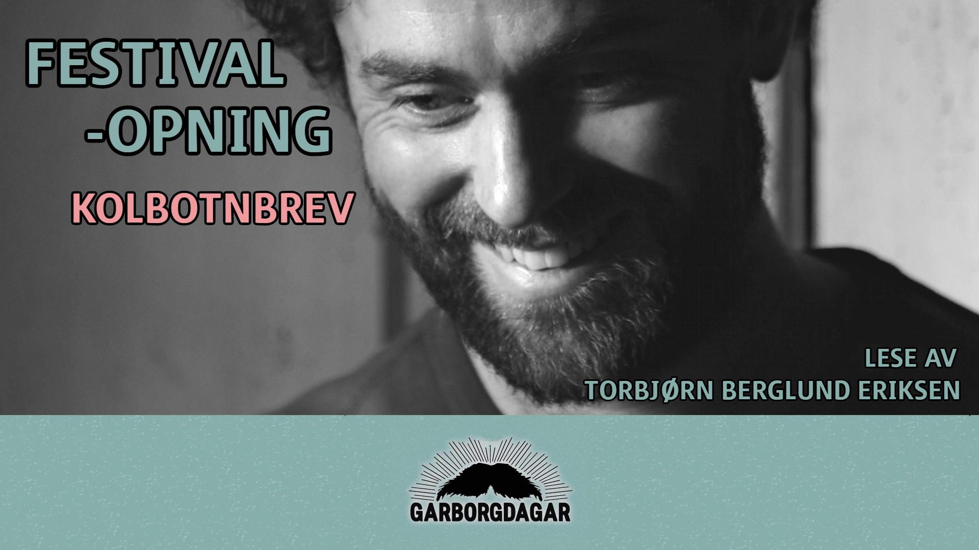 Festivalopning:  Kolbotnbrev  |  Torbjørn  Berglund  Eriksen