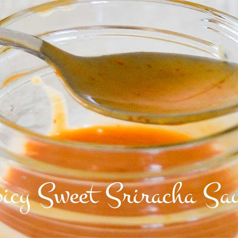 Spicy Sweet Sriracha Sauce
