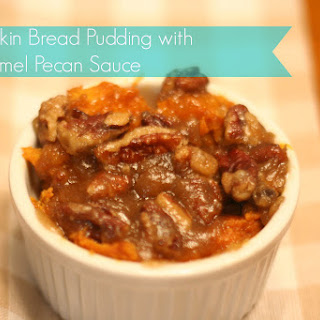 Pumpkin Bread Pudding with Caramel Pecan Sauce