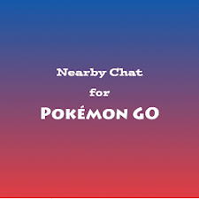 Nearby Chat for Pokémon Go