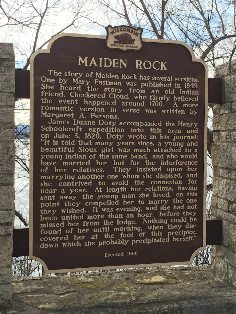 The story of Maiden Rock has several versions. One by Mary Eastman was published in 1849. She heard the story from an old Indian friend, Checkered Cloud, who firmly believed the event happened around ...