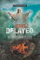 Jesus Delayed