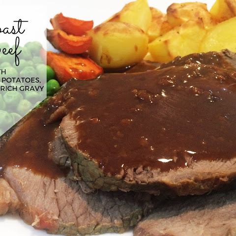 Roast Beef with Crisp Roast Potatoes, Veggies and Rich Gravy