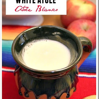 White Atole with Milk / Atole Blanco con Leche