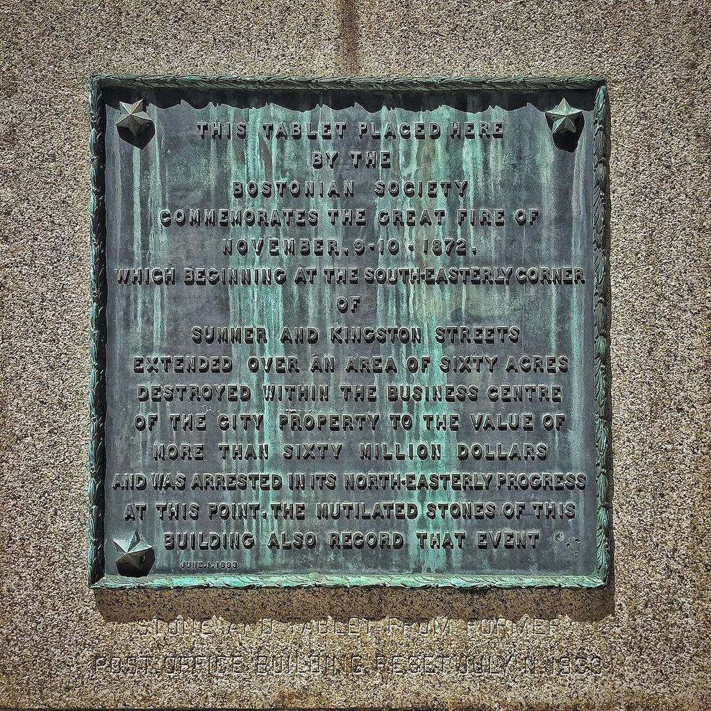 THIS TABLE PLACED HERE BY THE BOSTONIAN SOCIETY COMMEMORATES THE GREAT FIRE OF NOVEMBER 9-10 - 1872 WHICH BEGINNING AT THE SOUTH-EASTERLY CORNER OF SUMMER AND KINGSTON STREETS EXTENDED OVER AN AREA ...