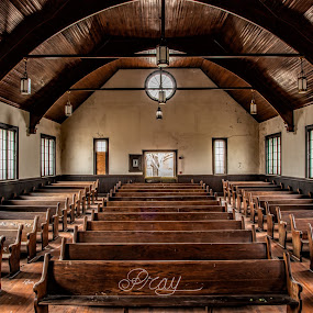 Pray by Roy Walter - Typography Captioned Photos ( old, church, chapel, decay, abandoned )