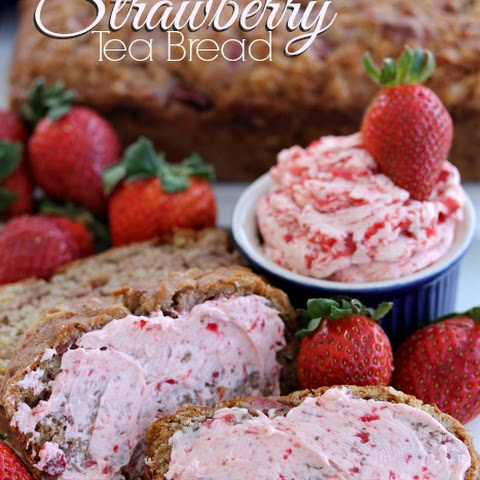Strawberry Tea Bread with Whipped Strawberry Butter