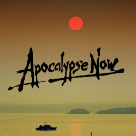 Apocalypse Now by Campbell McCubbin - Typography Captioned Photos ( apocalypse, poster, movie, vietnam, salish sea, red sun )