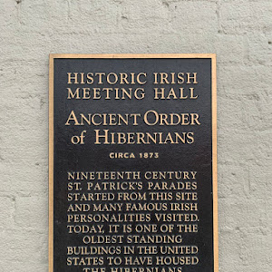HISTORIC IRISH MEETING HALL ANCIENT ORDER of HIBERNIANS CIRCA 1873 NINETEENTH CENTURY ST PATRICK'S PARADES STARTED FROM THIS SITE AND MANY FAMOUS IRISH PERSONALITIES VISITED TODAY, IT IS ONE OF THE ...