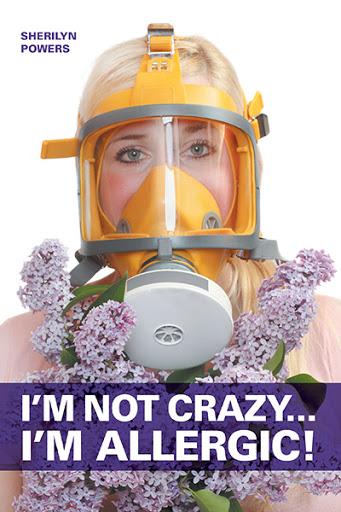 I'm Not Crazy... I'm Allergic cover