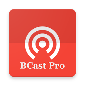 BCast Pro - No Ads For PC