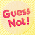 Guess Not! file APK Free for PC, smart TV Download