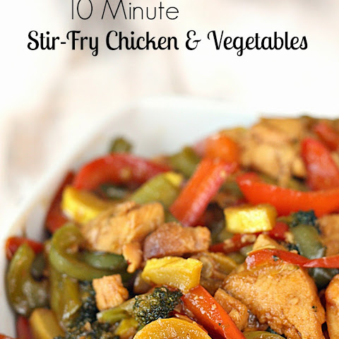 10 Minute Stir-Fry Chicken and Vegetables