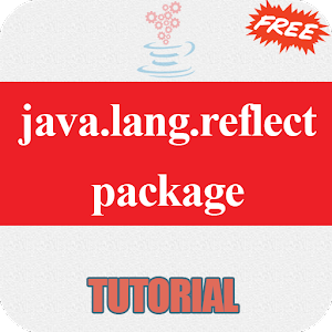 Free java.lang.reflect package tutorial
