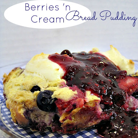 Berries 'n Cream Bread Pudding with Triple Berry Sauce