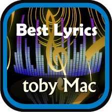 Song Lyrics toby Mac