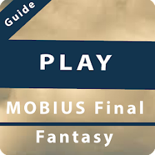 Guide For MOBIUS Final Fantasy