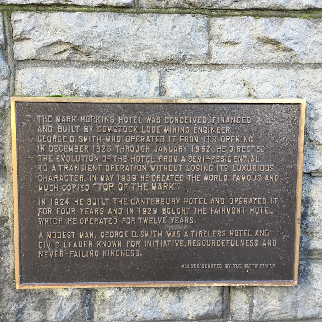 THE MARK HOPKINS HOTEL WAS CONCEIVED, FINANCED AND BUILT BY COMSTOCK LODE MINING ENGINEER GEORGE D. SMITH WHO OPERATED IT FROM ITS OPENING IN DECEMBER 1926 THROUGH JANUARY 1962. HE DIRECTED THE ...