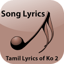 Tamil Lyrics of Ko 2