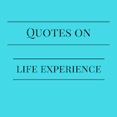 Free LIFE EXPERIENCE QUOTES IMAGES AND SAYINGS APK for Windows 8