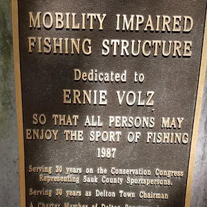 MOBILITY IMPAIRED FISHING STRUCTURE Dedicated to ERNIE VOLZ SO THAT ALL PERSONS MAY ENJOY THE SPORT OF FISHING 1987 Serving 30 years on the Conservation Congress Representing Sauk County ...