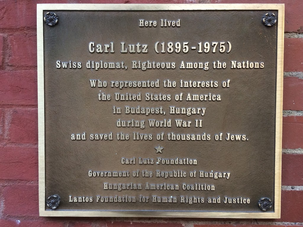 Here livedCarl Lutz (1895-1975)Swiss diplomat, Righteous Among the NationsWho represented the interests ofthe United States of Americain Budapest, Hungaryduring WW IIand saved the lives of thousands ...