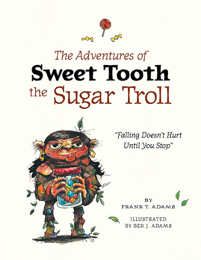 The Adventures of Sweet Tooth the Sugar Troll cover