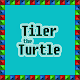 Tiler the Turtle