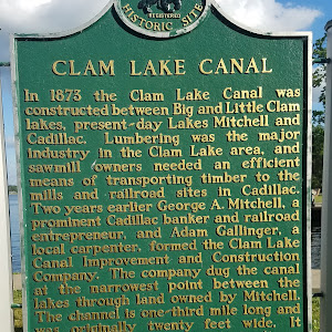 in 1873 the Clam Lake canal was constructed between Big and Little Clam lakes present-day Lake Mitchell and Cadillac.  Lumbering was the major industry in the Clam Lake area and saw mill owners ...