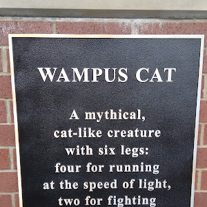 Wampus Cat A mythical, cat-like creature with six legs: four for running at the speed of light, two for fighting with all its might.