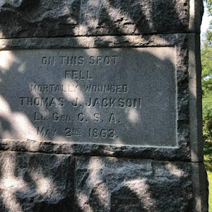 ON THIS SPOT FELL MORTALLY WOUNDED THOMAS J. JACKSON Lt. Gen: C. S. A. May 2nd 1863,