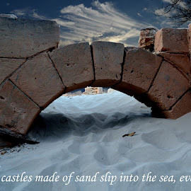 Castles Made of Sand by Scott Cove - Typography Quotes & Sentences ( sand, building, quote, castle, decay )