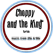 Choppy And The King Trio