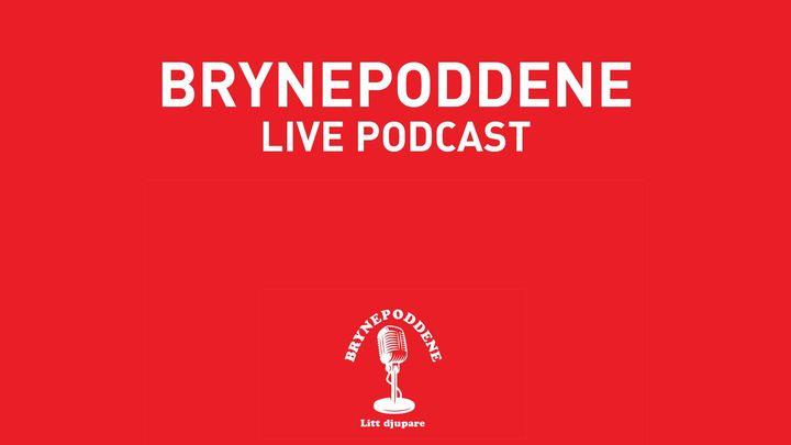 Brynepoddene Livepodcast // Mellombels