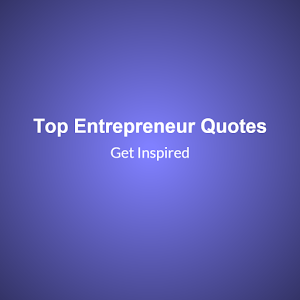 Top Entrepreneur Quotes