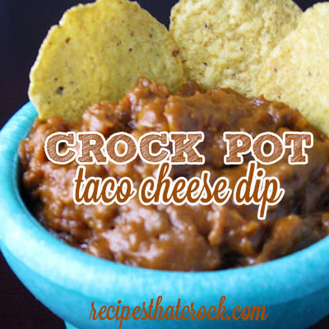 Crock Pot Taco Cheese Dip