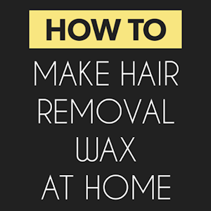 Make Hair Removal Wax At Home