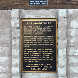 The Adobe Wall  On March 26, 1872, at 2:30 a.m., one of the largest earthquakes ever recorded destroyed 52 of the 59 buildings in Lone Pine.  Because of a scarcity of building materials the largely ...