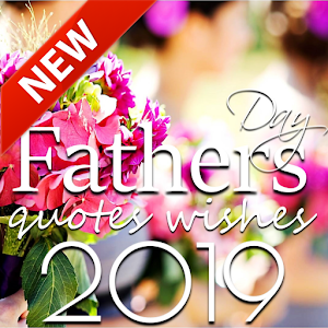 Father's Day Wishes Messages 2019 For PC / Windows 7/8/10 / Mac – Free Download
