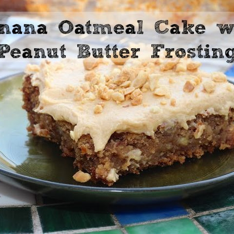 Banana Oatmeal Sheet Cake with Peanut Butter Frosting