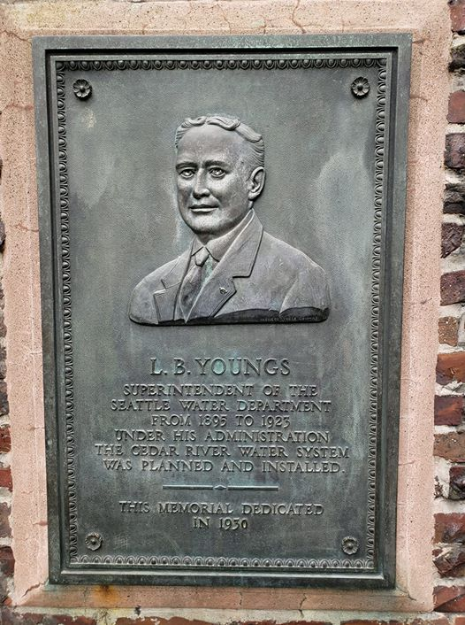 L. B. YOUNGS SUPERINTENDENT OF THE SEATTLE WATER DEPARTMENT FROM 1895 TO 1925 UNDER HIS ADMINISTRATION THE CEDAR RIVER WATER SYSTEM WAS PLANNED AND INSTALLED. THIS MEMORIAL DEDICATED IN 1950